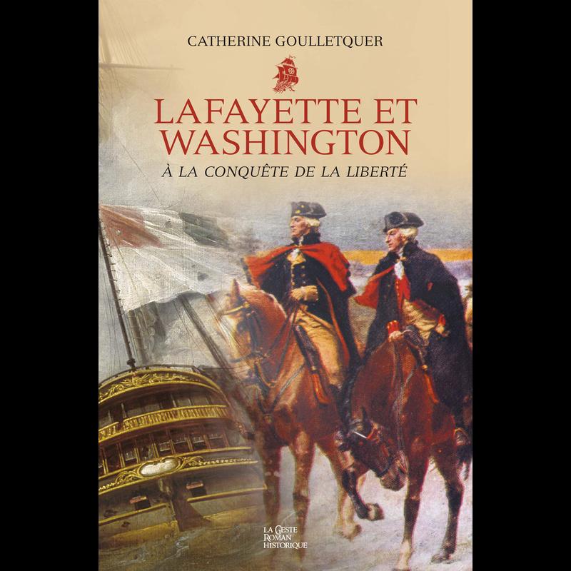 Livre - Lafayette et Washington, à la conquête de la liberté
