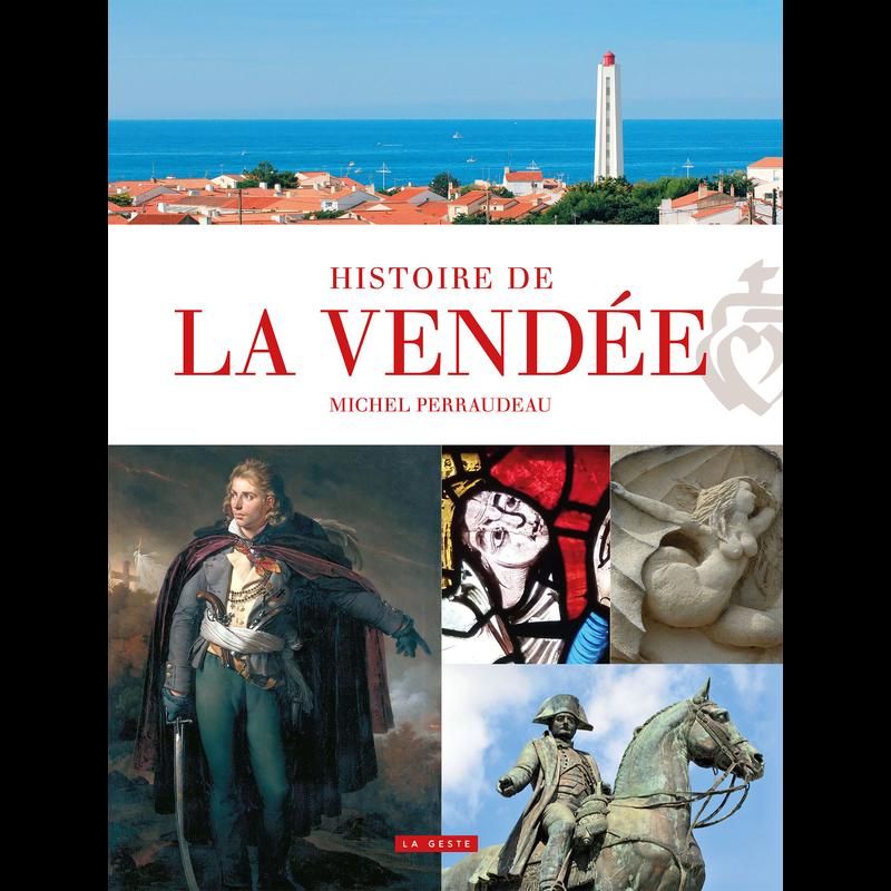 Histoire De La Vendee Autres Beaux Livres Geste Editions